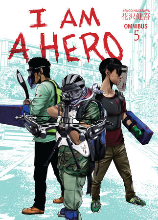 I Am a Hero Omnibus Volume 5 by Written and Illustrated by Kengo Hanazawa
