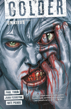 The Complete Colder Omnibus by Paul Tobin