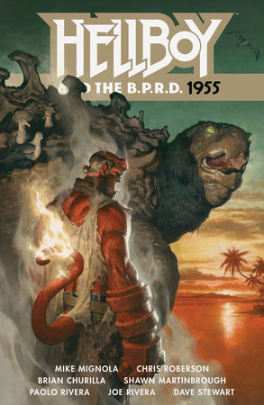 Hellboy and the B.P.R.D.: 1955 by Mike Mignola and Chris Roberson