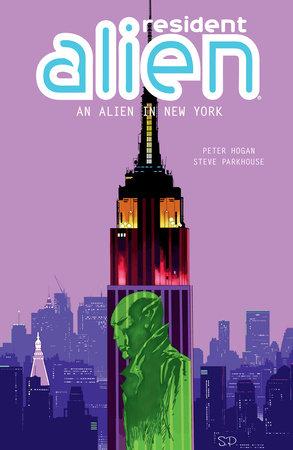 Resident Alien Volume 5: An Alien in New York by Peter Hogan