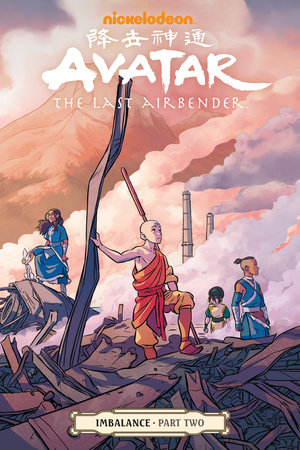 Avatar: The Last Airbender--Imbalance Part Two by Faith Erin Hicks, Bryan Konietzko and Michael Dante DiMartino