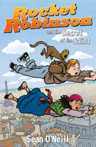 Rocket Robinson and the Secret of the Saint