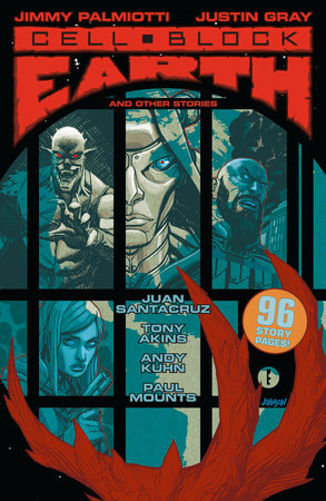 Cell Block Earth and Other Stories by Jimmy Palmiotti and Justin Gray