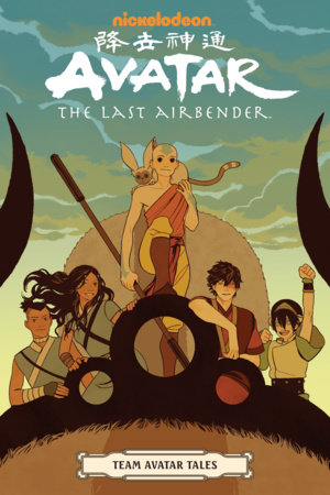 Avatar: The Last Airbender - Team Avatar Tales by Gene Luen Yang, Dave Scheidt, Sara Goetter and Ron Koertge