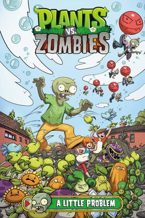 Plants vs. Zombies Volume 14: A Little Problem by Paul Tobin