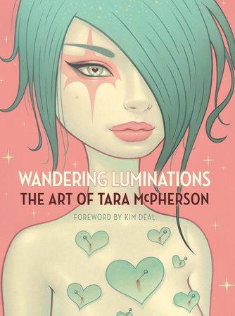 Wandering Luminations: The Art of Tara McPherson by Tara McPherson