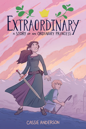 Extraordinary: A Story of an Ordinary Princess by Cassie Anderson