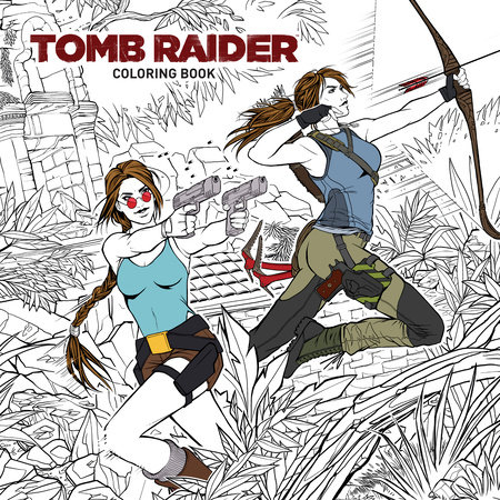 Tomb Raider Adult Coloring Book by Crystal Dynamics