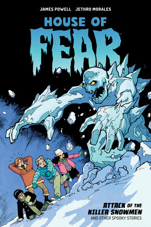 House of Fear: Attack of the Killer Snowmen and Other Stories by James Powell