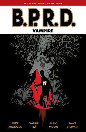 B.P.R.D.: Vampire (Second Edition) by Mike Mignola, Gabriel Ba and Fabio Moon