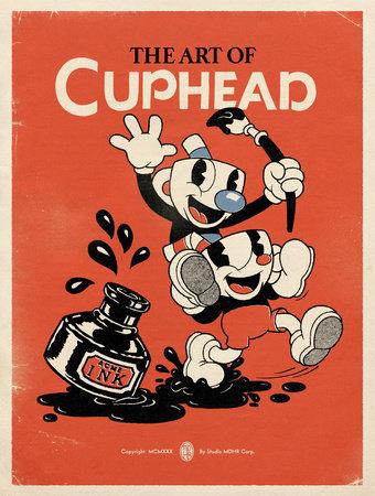 The Art of Cuphead by Studio MDHR