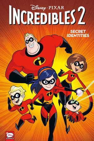 Disney·PIXAR The Incredibles 2: Secret Identities by Disney·Pixar and Christos Gage