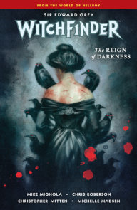 Witchfinder Volume 6: Reign of Darkness
