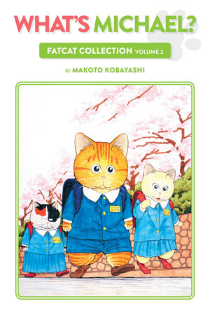 What's Michael?: Fatcat Collection Volume 2 by Makoto Kobayashi