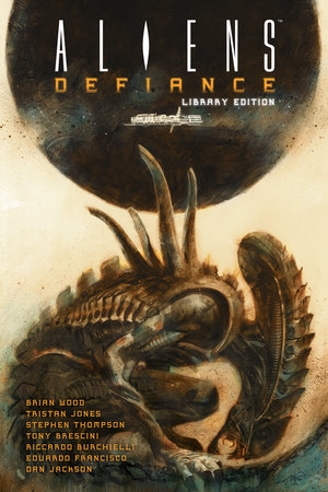 Aliens: Defiance Library Edition by Brian Wood