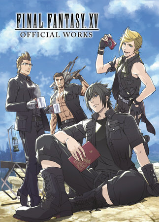Final Fantasy XV Official Works by Square Enix