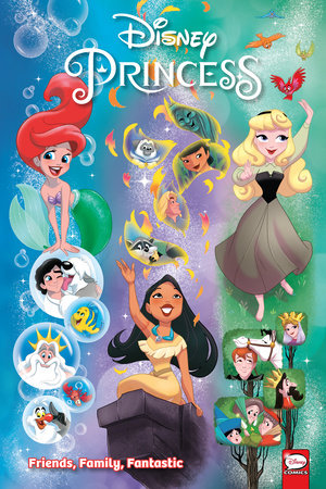 Disney Princess: Friends, Family, Fantastic by Amy Mebberson