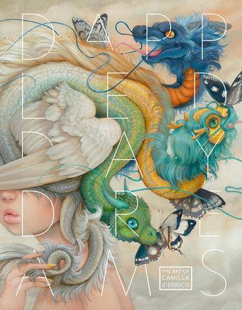 Dappled Daydreams: The Art of Camilla d'Errico by Camilla d'Errico