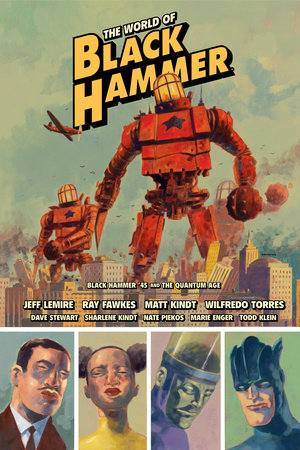 The World of Black Hammer Library Edition Volume 2 by Jeff Lemire and Ray Fawkes