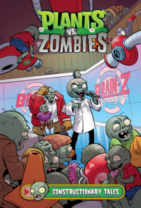 Plants vs. Zombies Volume 18: Constructionary Tales