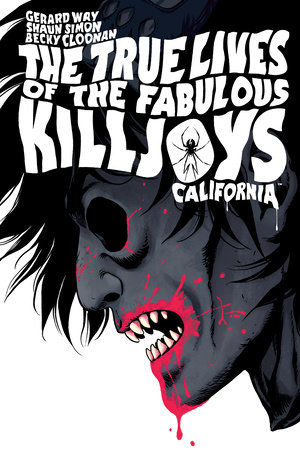 The True Lives of the Fabulous Killjoys: California Library Edition by Gerard Way and Shaun Simon