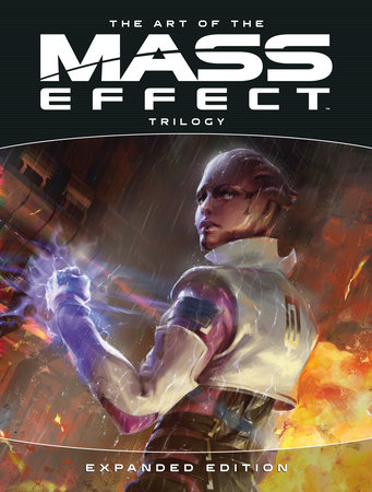 The Art of the Mass Effect Trilogy: Expanded Edition by Bioware