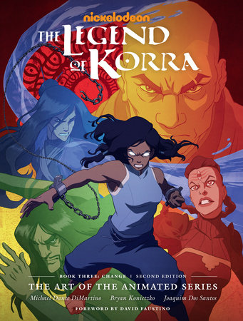 The Legend of Korra: The Art of the Animated Series--Book Three: Change (Second Edition) by Michael Dante DiMartino and Bryan Konietzko