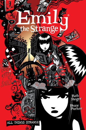 The Complete Emily the Strange: All Things Strange by Rob Reger, Jessica Gruner and Brian Brooks