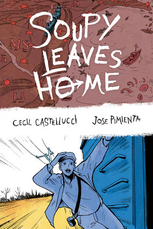 Soupy Leaves Home (Second Edition) by Cecil Castellucci