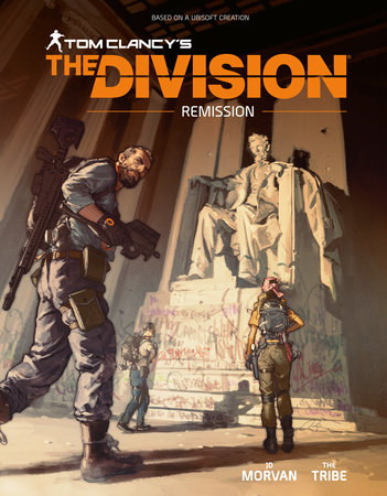Tom Clancy's The Division: Remission by JD Morvan