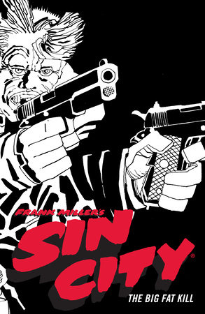 Frank Miller's Sin City Volume 3: The Big Fat Kill (Fourth Edition) by Frank Miller