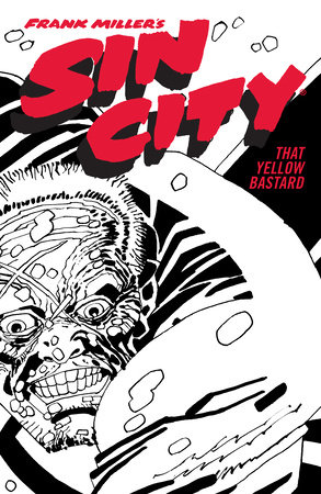 Frank Miller's Sin City Volume 4: That Yellow Bastard (Fourth Edition) by Frank Miller
