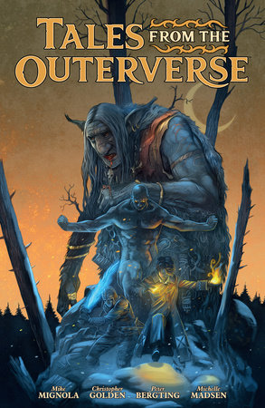 Tales from the Outerverse by Mike Mignola and Christopher Golden