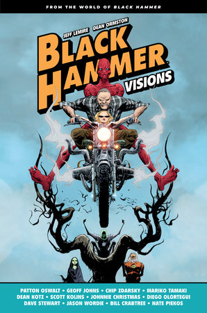 Black Hammer: Visions Volume 1 by Patton Oswalt, Geoff Johns, Chip Zdarsky and Mariko Tamaki