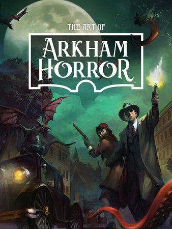 The Art of Arkham Horror by Asmodee