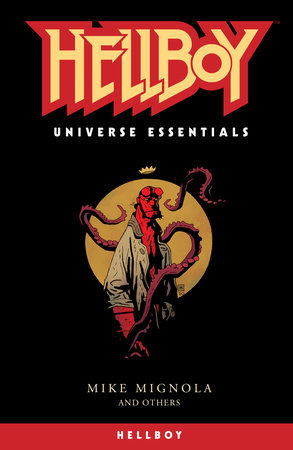 Hellboy Universe Essentials: Hellboy by Mike Mignola and Various