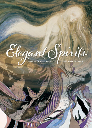 Elegant Spirits: Amano's Tale of Genji and Fairies by Yoshitaka Amano