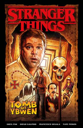 Stranger Things: The Tomb of Ybwen (Graphic Novel) by Greg Pak