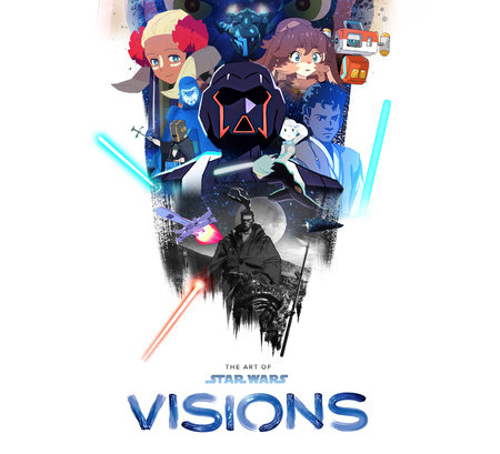 The Art of Star Wars: Visions by Lucasfilm Ltd.