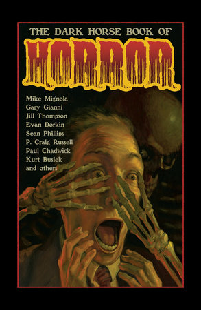 The Dark Horse Book of Horror by Mike Richardson, Mike Mignola and Evan Dorkin