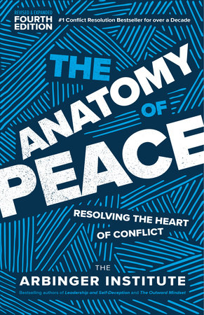 The Anatomy of Peace, Fourth Edition by The Arbinger Institute