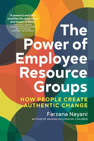 The Power of Employee Resource Groups by Farzana Nayani