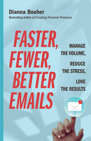 Faster, Fewer, Better Emails by Dianna Booher
