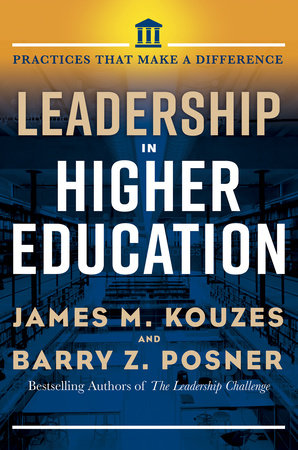 Leadership in Higher Education by James M. Kouzes and Barry Z. Posner