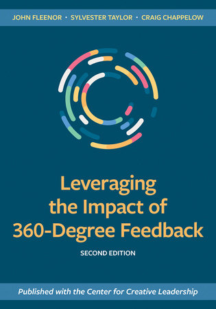 Leveraging the Impact of 360-Degree Feedback, Second Edition by John Fleenor, Sylvester Taylor and Craig Chappelow