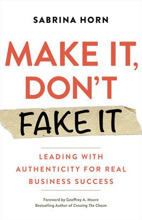 Make It, Don't Fake It by Sabrina Horn
