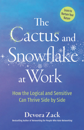 The Cactus and Snowflake at Work by Devora Zack