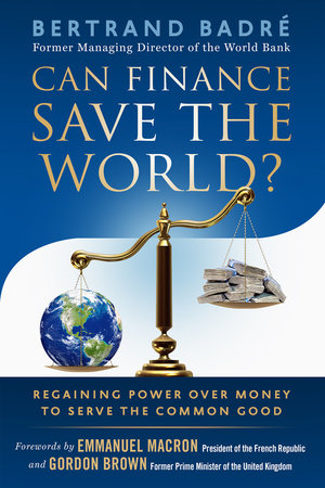 Can Finance Save the World? by Bertrand Badré