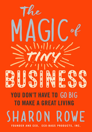 The Magic of Tiny Business by Sharon Rowe
