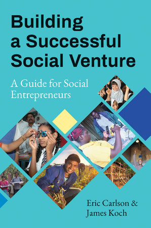 Building a Successful Social Venture by Eric Carlson, James Koch |  PenguinRandomHouse com: Books